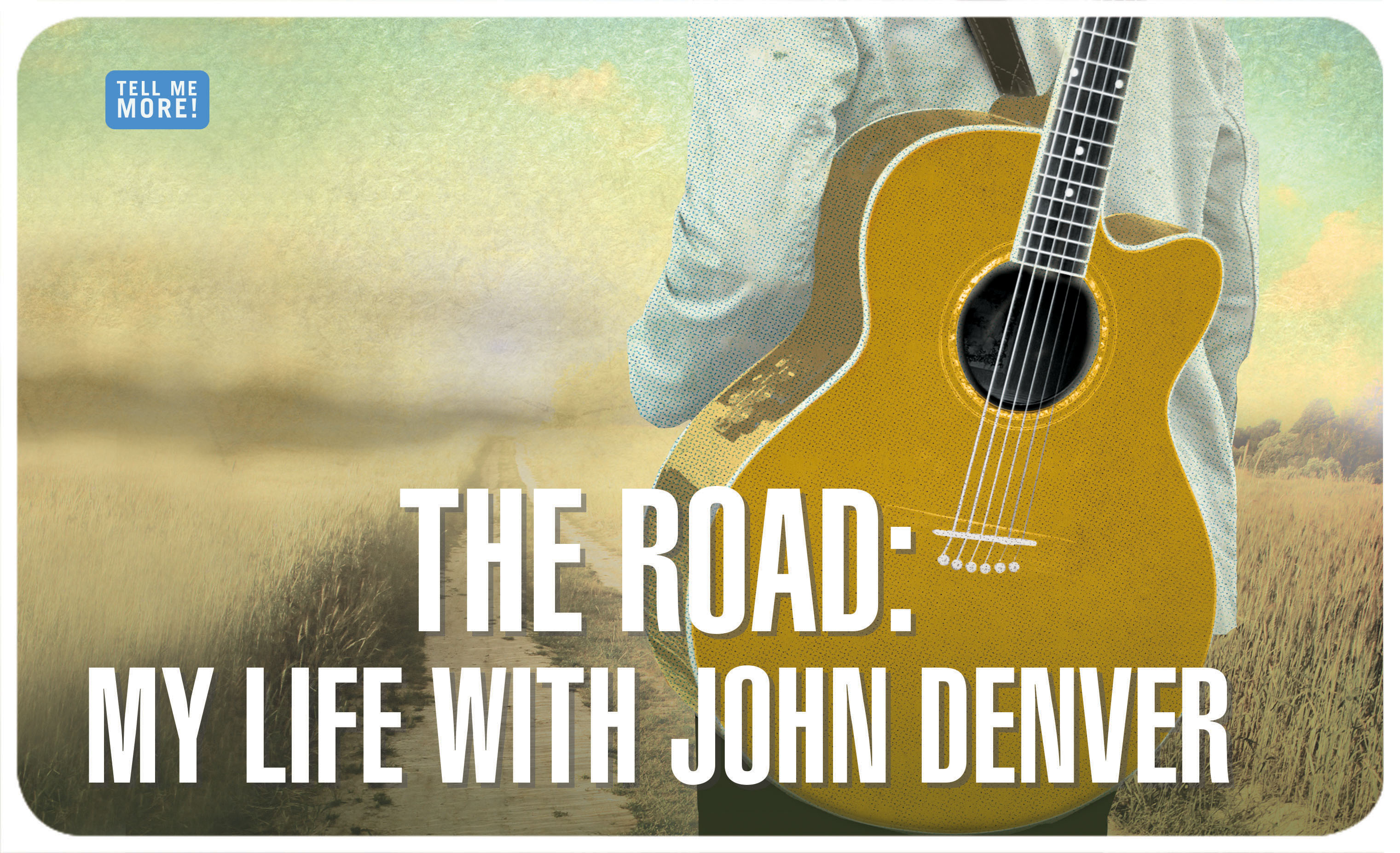 THE ROAD:  MY LIFE WITH JOHN DENVER